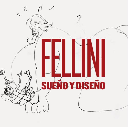 Imagen 1 de 3 de Fellini - Sueño Y Diseño, Fellini, Círculo De Bellas Artes