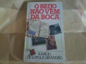 Livro - O Beijo Não Vem Da Boca - Capa Dura - Ignacio Loyola