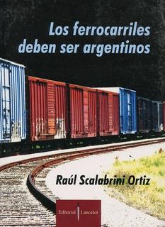Los Ferrocarriles Deben Ser Argentinos