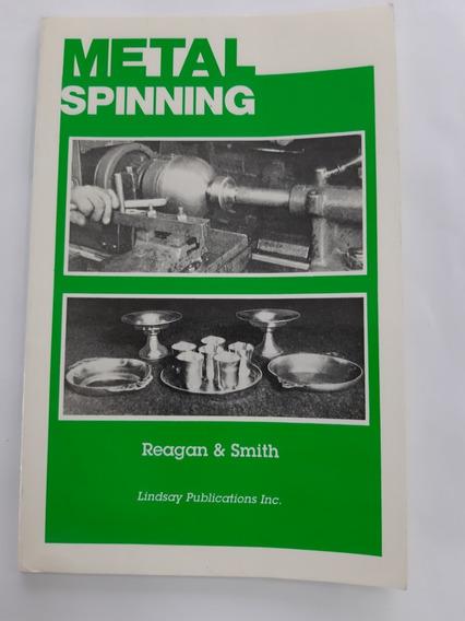 Metal Spinning - Livro Sobre Repuxo De Metais Em Torno