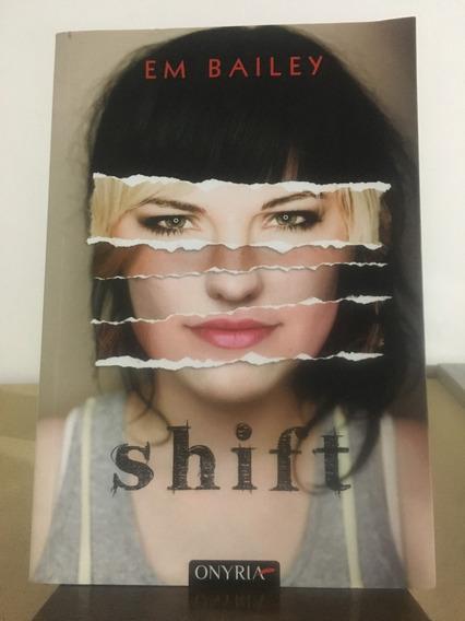 Livro Shift - Em Bailey - Novíssimo!!! Impecável!!!