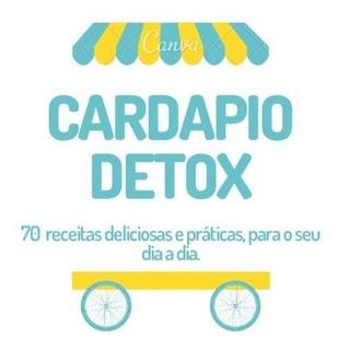 Cardapio Detox Com Sucos, Sopas, Saladas E Chás Detox