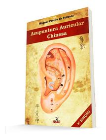 Livro Acupuntura Auricular Chinesa 3ª Edição