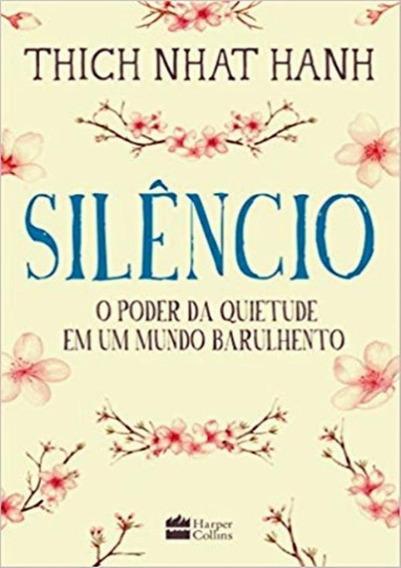 Silencio - O Poder Da Quietude Em Um Mundo Barulhento