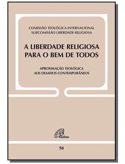 A Liberdade Religiosa Para O Bem De Todos