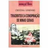 Tiradentes E A Conspiração De Minas Gerais, Cristina Leminsk
