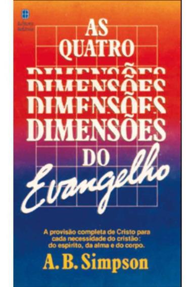 Livro As Quatro Dimensões Do Evangelho | A. B. Simpson