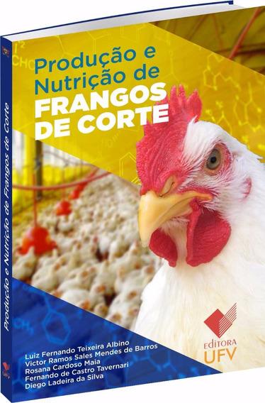 Produção E Nutrição De Frangos De Corte