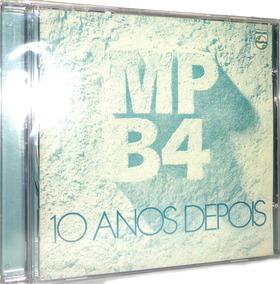 Cd Mpb4 - Mpb4 10 Anos Depois - Promoção Apenas 1 Un.