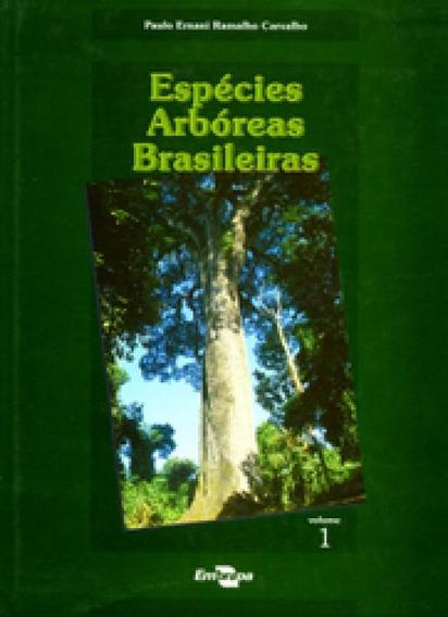 Especies Arboreas Brasileiras - Vol 1 - Embrapa