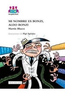 Mi Nombre Es Bonzi Aldo Bonzi (serie Tres Gatos Locos)