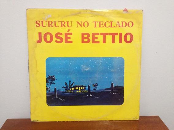 Lp/vinil - José Bettio - Sururu No Teclado
