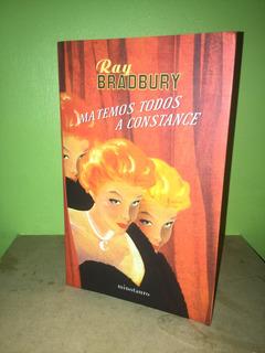 Libro, Matemos Todos A Constance De Ray Bradbury