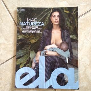 Revista Ela 5/5/2019 Mãe Natureza Isis Valverde Bebê C3