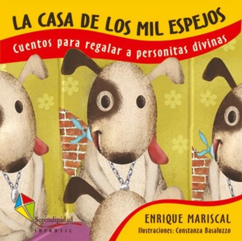Libro Infantil. La Casa De Los Mil Espejos. Enrique Mariscal