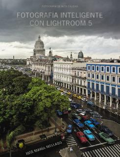 Fotografía Inteligente Con Lightroom 5, Mellado, Anaya