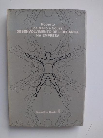 Livro - Desenvolvimento De Liderança Na Empresa - Roberto De