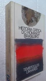 Livro Historia Critica Do Romance Brasileiro 1 Temistocles