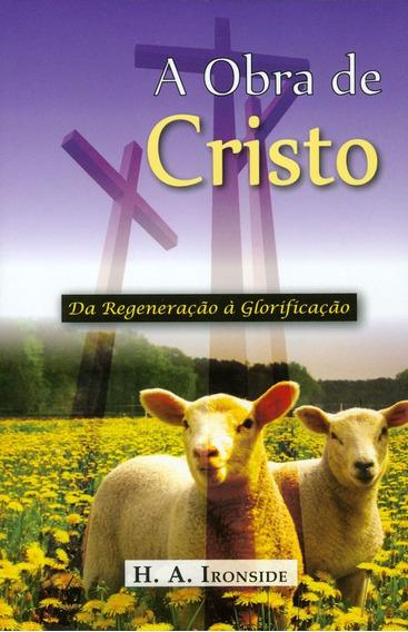 Livro H.a.ironside - A Obra De Cristo