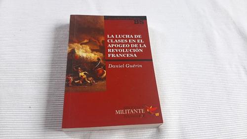 Imagen 1 de 6 de Lucha De Clases En El Apogeo De La Revolucion Francesa