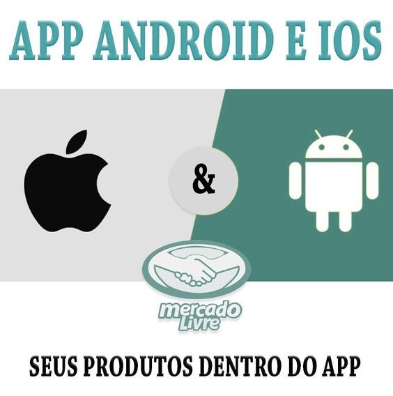 Aplicatvo Mercado Livre - App - Fidelize Os Clientes