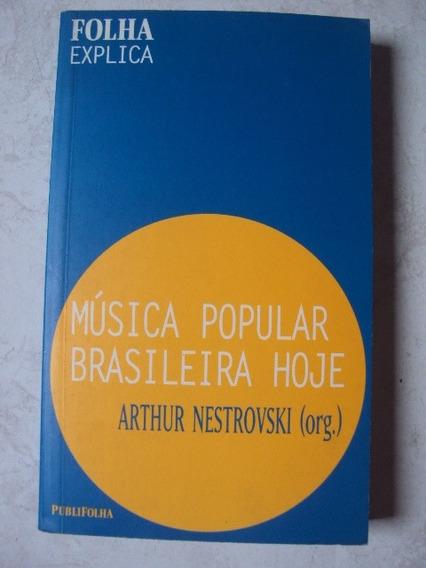 Música Popular Brasileira Hoje - Arthur Nestrovski