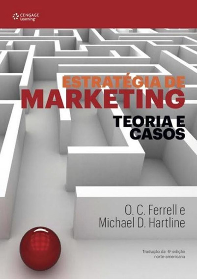 Estrategia De Marketing Teoria E Casos - Traducao Da 6 Ed