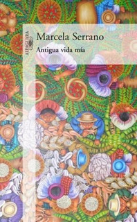 Libro Antigua Vida Mia De Marcela Serrano