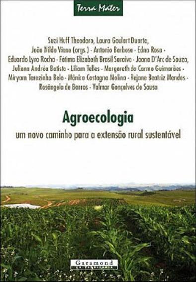 Agroecologia - Um Novo Caminho Para A Extensao Rural Sustent