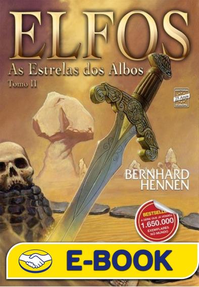As Estrelas Dos Albos - Elfos - Vol 2 - Bernhard Hennen