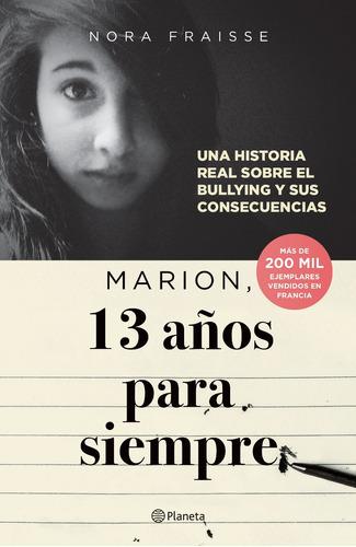 Imagen 1 de 1 de Marion, 13 Años Para Siempre Libro Nuevo Nora Fraisse