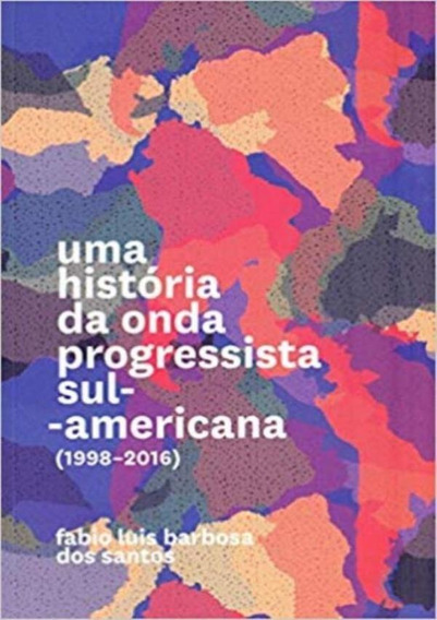Historia Da Onda Progressista Sul-americana (1998-2016), U