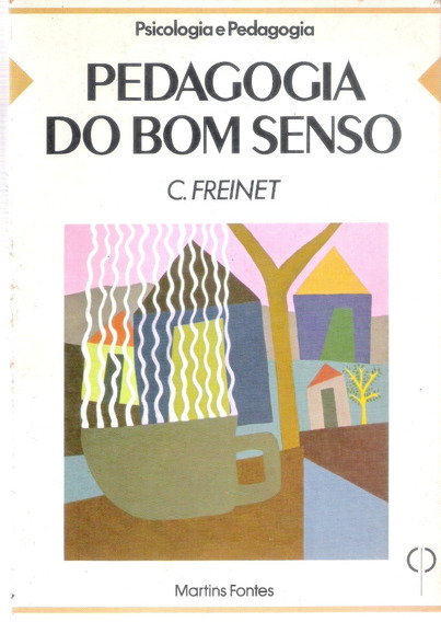 Barato - Livro Pedagogia Do Bom Senso - Freinet
