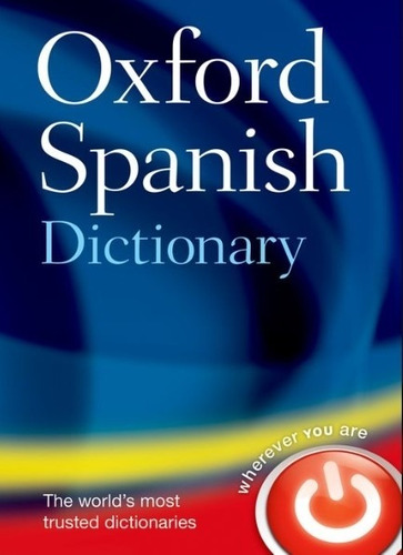 Oxford Spanish Dictionary (4th Edition)