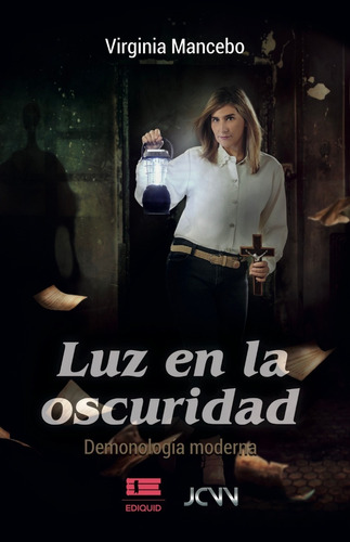 Luz En La Oscuridad. Demonología Moderna (virginia Mancebo)
