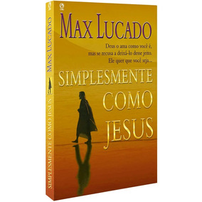 Simplesmente Como Jesus Max Lucado - Cpad Envio Imediato