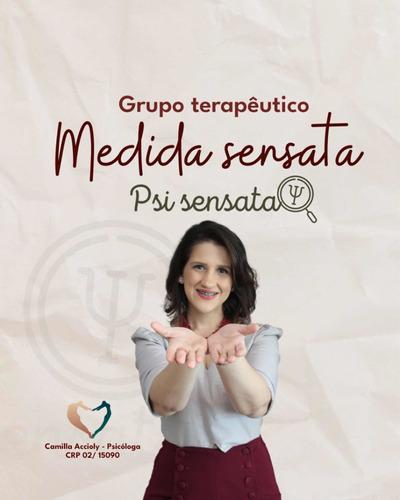 Imagem 1 de 1 de Grupo Terapêutico- Medida Sensata