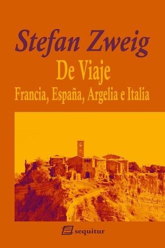 Imagen 1 de 3 de De Viaje Francia España Argelia E Italia, Zweig, Sequitur