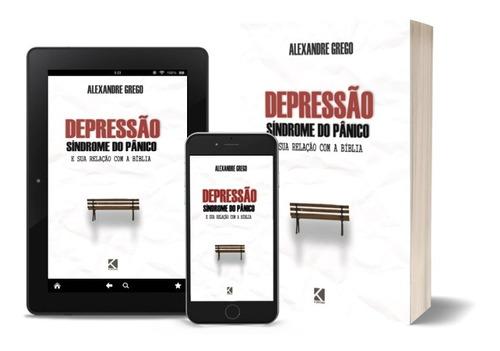 Depressão/síndrome Do Pânico E Sua Relação Com A Bíblia