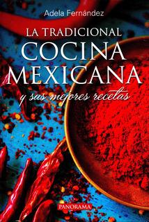 Tradicional Cocina Mexicana Y Sus Mejores Recetas / Panorama