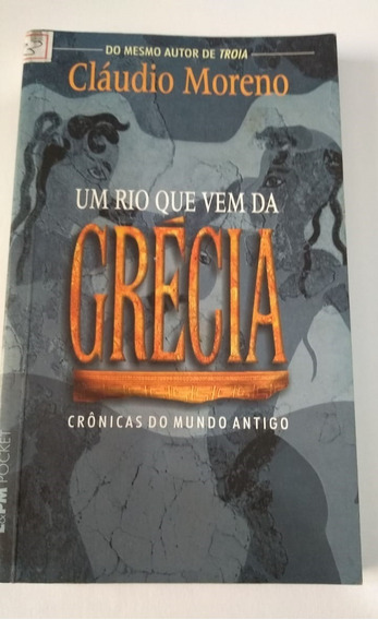 * Um Rio Que Vem Da Grécia - Cláudio Moreno - Livro