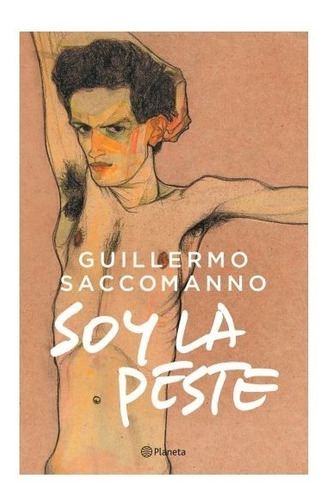 Libro Soy La Peste - Guillermo Saccomanno