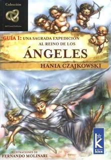 Ángeles. Guía 1: Una Sagrada Expedición Al Reino De Los. 2a.