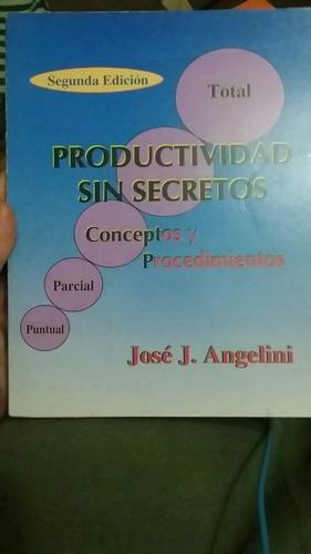 Productividad Sin Secretos. Jose Angelini