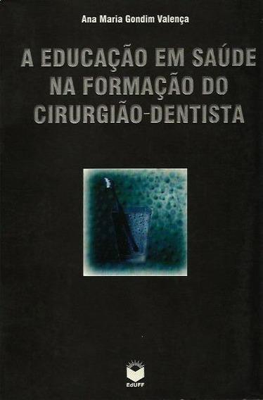 A Educação Em Saúde Na Formação Do Cirurgião-dentista