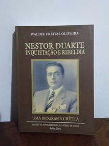 Nestor Duarte Inquietação E Rebeldia - Waldir Freitas Olivei