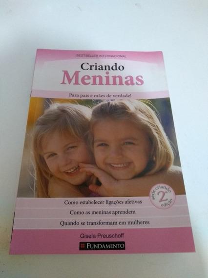 Criando Meninas Para Pais E Mães De Verdade!