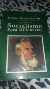 Socialismo Para Milionários - George Bernard Shaw