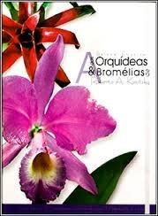 A Beleza Exotica Das Orquideas E Bromeli Maira Coelho Silva