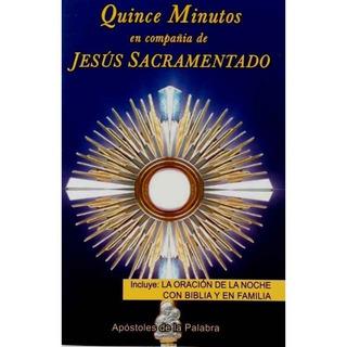 Quince Minutos En Compañía De Jesús Sacramentado P. Amatulli